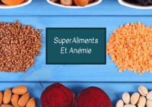 Superaliments et anémie